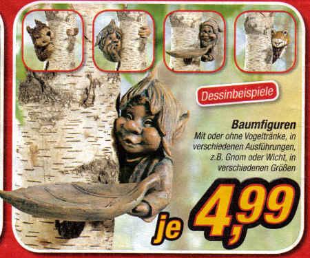 Baumfiguren - Mit oder ohne Vogeltränke, in verschiedenen Ausführungen, z.B. Gnom oder Wicht, in verschiedenen Größen je 4,99 - Dessinbeispiele
