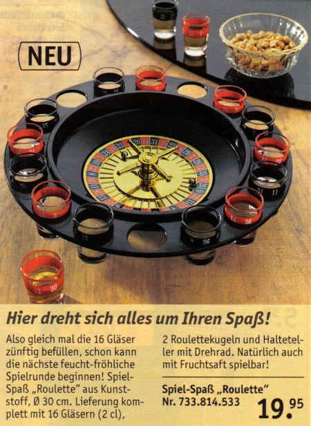 Hier dreht sich alles um Ihren Spaß! Also gleich mal die 16 Gläser zünftig befüllen, schon kann die nächste feucht-fröhliche Spielrunde beginnen! Spiel-Spaß Roulett aus Kunststoff. Lieferung komplett mit 16 Gläsern, 2 Roulettekugeln und Halteteller mit Drehrad. Natürlich auch mit Fruchtsaft spielbar! 19,95 Euro