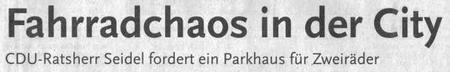 Fahrradchaos in der City - CDU-Ratsherr Seidel fordert ein Parkhaus für Zweiräder