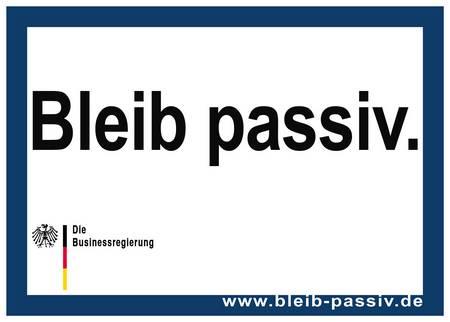 Bleib passiv. Die Businessregierung.