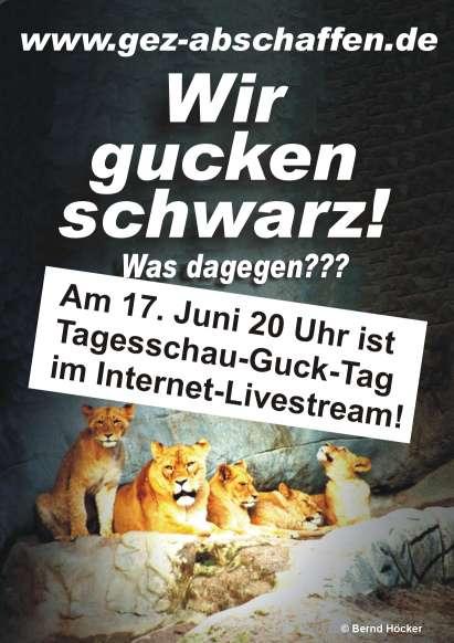 Wir gucken schwarz! Was dagegen ?!? Am 17. Juni, 20 Uhr ist Tagesschau-Guck-Tag im Internet-Livestream!