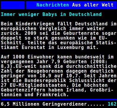 Immer weniger Babys in Deutschland -- Beim Kinderkriegen fällt Deutschland im europäischen Vergleich immer weiter zurück. 2009 sei die Geburtenrate sogar doppelt so stark gesunken wie im EU-Schnitt, teilte das europäische Statistikamt Eurostat in Luxemburg mit... -- 6,5 Millionen Geringverdiener
