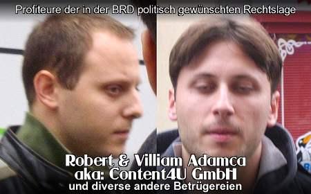 Profiteure der in der BRD politisch gewünschten Rechtslage: Robert und Villiam Adamca, aka: Content4U GmbH (und diverse andere Betrügereien)