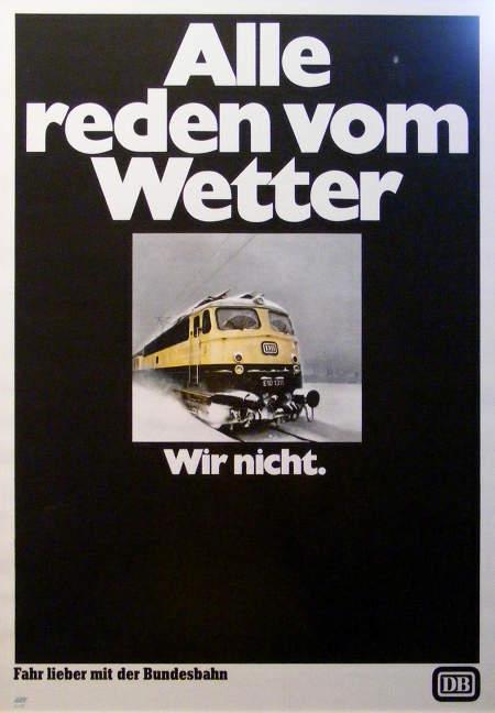 Alle reden vom Wetter. Wir nicht. Fahr lieber mit der Bundesbahn. DB