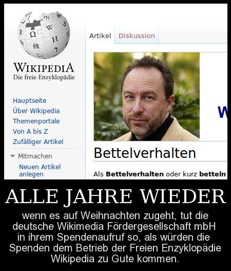 Alle Jahre wieder, wenn es auf Weihnachten zugeht, tut die deutsche Wikimedia Fördergesellschaft mbH in ihrem Spendenaufruf so, als würden die Spenden dem Betrieb der freien Enzyklopädie Wikipedia zu Gute kommen.