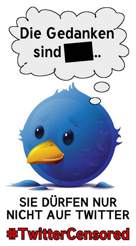 Die Gedanken sind ██████, sie dürfen nur nicht auf Twitter #TwitterCensored