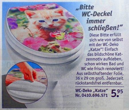 Bitte WC-Deckel immer schließen! Diese Bitte erfüllt sich wie von selbst mit der WC-Deko Katze! Einfach das bildschöne Katzenmotiv aufkleben, schon wirken Bad und WC wie frisch renoviert! Aus selbsthaftender Folie, 36x29 cm groß. Jederzeit rückstandsfrei entfernbar. 5,95 Euro