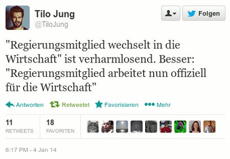 Tweet von @TiloJung -- 'Regierungsmitglied wechselt in die Wirtschaft' ist verharmlosend. Besser: 'Regierungsmitglied arbeitet nun offiziell für die Wirtschaft'