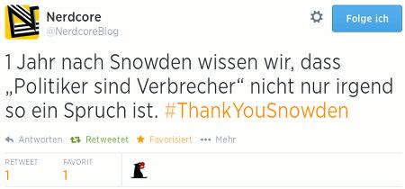 Zitat @nerdcore: 1 Jahr nach Snowden wissen wir, dass 'Politiker sind Verbrecher' nicht nur irgend so ein Spruch ist. #ThankYouSnowden